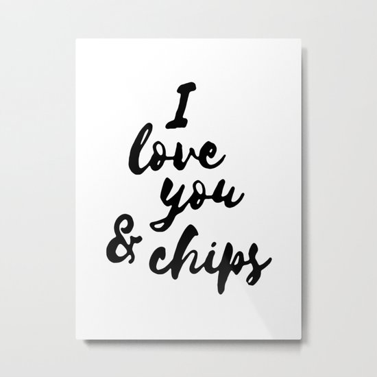 I love you and chips Metal Print
