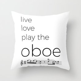 Live, love, play the oboe Throw Pillow