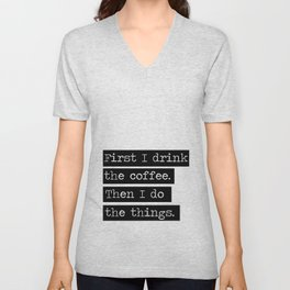 Drink The Coffee Unisex V-Neck