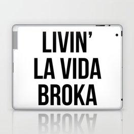 LIVIN' LA VIDA BROKA Laptop & iPad Skin
