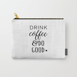 Drink coffee & do good Carry-All Pouch