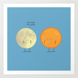 you make me shine! Art Print