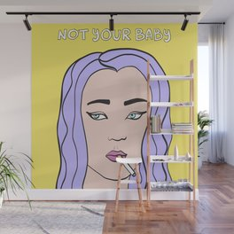 Not Your Baby #society6 #grlpwr Wall Mural