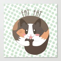 fat Canvas Prints featuring Fat Fat the Cat! by Fat Fat