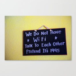 We Do Not Have WiFi Canvas Print