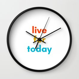 LIVE FOR TODAY - Inspirational Quote Wall Clock