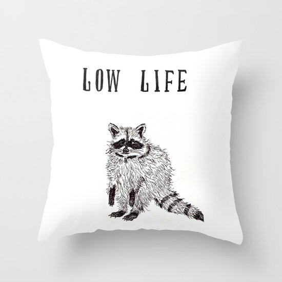 """Low Life"" Throw Pillow"