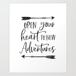 ADVENTURE TIMES, Open Your Heart To New Adventures,Travel Gift,Motivational Quote,Calligraphy Quote Art Print