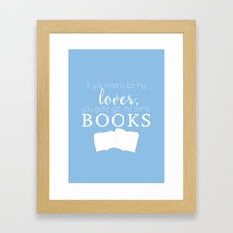 Blue - If you wanna be my lover, you gotta get me some books Framed Art Print