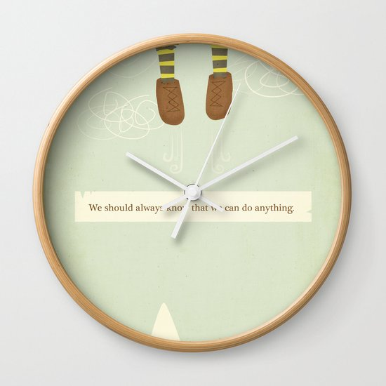 we should always know that we can do anything.  Wall Clock