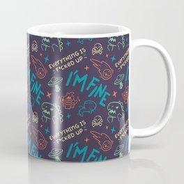 Everything is F*cked Up - I'm Fine // Motivational, 2020, 2021 Coffee Mug