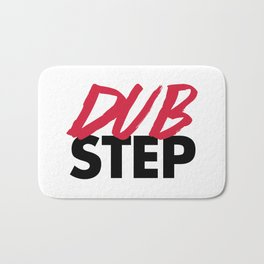 Dirty Dubstep Rave Quote Bath Mat