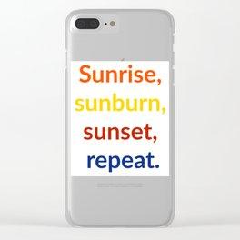 Sunrise, sunburn, sunset, repeat Clear iPhone Case
