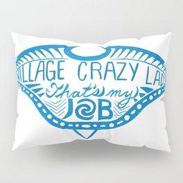 Village Crazy Lady Pillow Sham