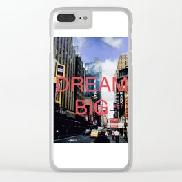 Dream Big In New York City Clear iPhone Case