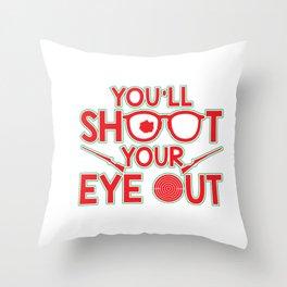 You'll Shoot Your Eye Out Christmas Throw Pillow