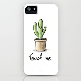Touch me iPhone Case
