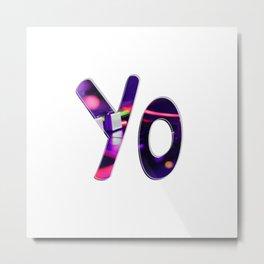 Yo Metal Print