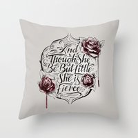 though she be but little Throw Pillows featuring And though she be but little she is fierce by Hey Instigator!