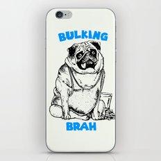 It's ok brah, I'm bulking iPhone & iPod Skin