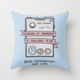 It's OK to Ask if Someone Feels Suicidal Throw Pillow