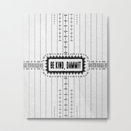 Be Kind, D**mit - Illustration on Pale Grey - Off White - Speckled Texture - Typography Metal Print