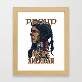 Proud Native American Framed Art Print
