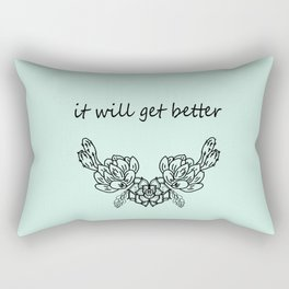 It well get better . Blue Rectangular Pillow
