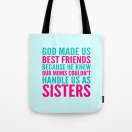 GOD MADE US BEST FRIENDS BECAUSE (TEAL) Tote Bag