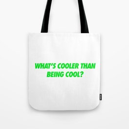 #TBT - WHATSCOOLERTHANBEINGCOOL? Tote Bag