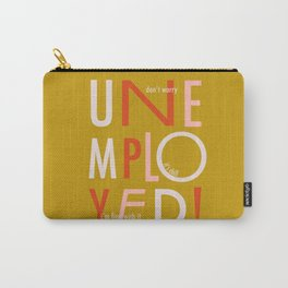 Unemployed Carry-All Pouch