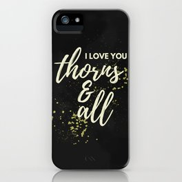 ACOTAR -- Thorns & All iPhone Case