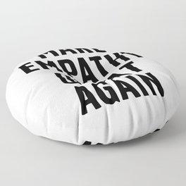 Make Empathy Great Again Floor Pillow