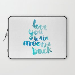 """SAPPHIRE """"LOVE YOU TO THE MOON AND BACK"""" QUOTE Laptop Sleeve"""