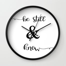 Be Still and Know Psalm 46:10 Wall Clock