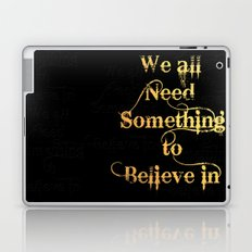 We all need something to believe in Laptop & iPad Skin