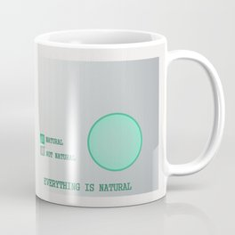 Everything is.. Coffee Mug
