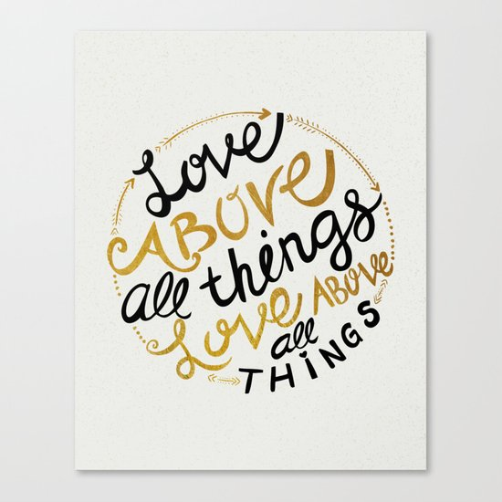 Love Above All Things Canvas Print