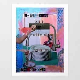 Art Before Dishes Art Print