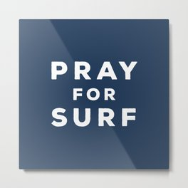 Pray For Surf - Indigo Edition Metal Print