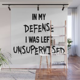 In my own defense. Wall Mural