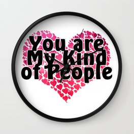 You are My Kind of People Wall Clock