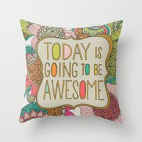 valentina Throw Pillows featuring Today is going to be awesome by Valentina Harper
