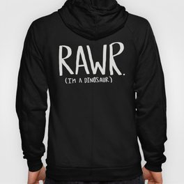 Rawr. I'm a Dinosaur. Turquoise. Hoody