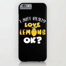 I Just Really Love Lemons Ok? Vitamin C iPhone Case