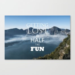 Getting Lost is Half the Fun Canvas Print