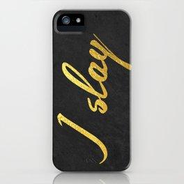 I slay ( gold typography) iPhone Case