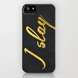 I slay ( gold typography) iPhone Case