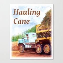 Hauling Cane Canvas Print