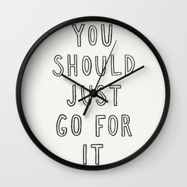 Just Go For It Wall Clock